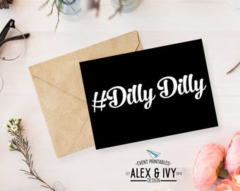 Dilly Dilly #Dilly Dilly - Printable greeting card