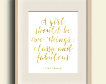 Coco Chanel Quote A Girl Should Be Two Things: Classy And Fabulous Print Chanel Print Gold Foil Chanel Decor Chanel Quote Printable