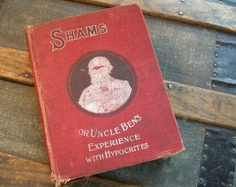 1899 Shams, or Uncle Ben's Experience with Hypocrites, Antique, Victorian, 1800s Red Book, Shabby Chic Book Decor