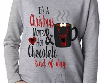 Christmas Movies and Hot Chocolate Kind of Day SVG, Christmas Movies SVG, Christmas and Hot chocolate SVG