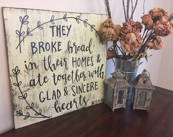 They Broke Bread In Their Homes   Solid Wood Sign   Scripture