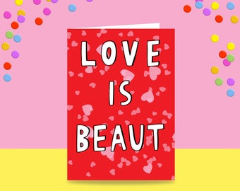 Greeting Card - Love Is Beaut | Wedding Card | Love Card