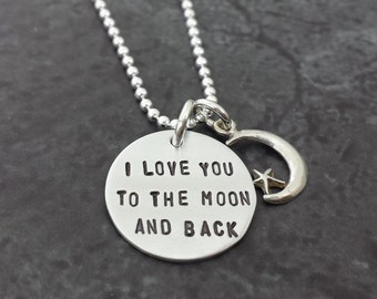 I Love You to the Moon and Back Necklace with Moon and Star Charm - Hand Stamped Necklace