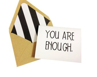 You Are Enough Card // Encouragement Card // Breakup Card // Post-Breakup Card // Friendship Card / Blank Card / Inspirational Greeting Card