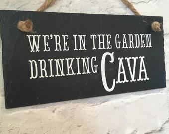 Cava slate sign. Cava quote.Garden sign. Cava lover. Cava present. Cava gift. Spanish wine gift.