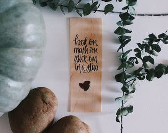 Po-tay-toes / The Gardener's Quote / Wood Bookmark / Free US Shipping