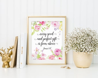 Printable Scripture Art, Every Good And Perfect Gift Is From Above, Bible Verse Print, Christian Wall Art, Inspiration Quote, C041