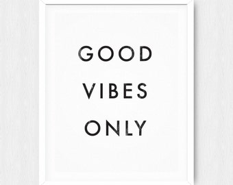 Good Vibes Only Poster - Motivational Quote Print Inspirational Saying Typographic Minimalist Digital Printable Black & White Design Text