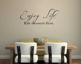 Enjoy Life.. Eat dessert First.  Vinyl Sign/Sticker