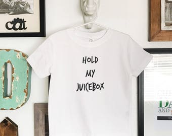 Hold My Juicebox Vinyl Shirt