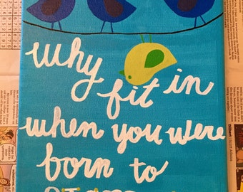 "Dr Seuss Quote ""Why fit in when you were born to stand out"""