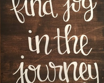 Find joy in the journey - Wooden Sign