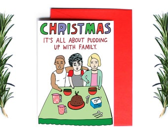 Christmas Cards - Christmas It's All About Pudding Up With Family | Greeting Card | Holiday Card