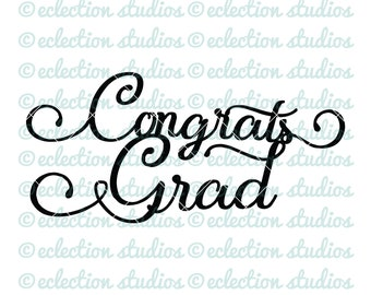 Congrats Grad SVG, Class of 2018, graduation, high school, college, party cake topper file DXF for silhouette or cricut die cutting machine