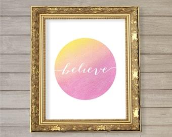 Believe 8x10 - Pink Orange Watercolor- Instant Download Motivational Inspirational Quote Zen Retro Poster Home Decor Wall Art Print