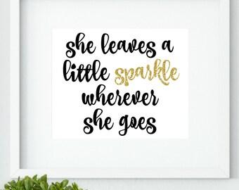 Girls Room Decor, She Leaves A Little Sparkle Wherever She Goes, Glitter Wall Art, Glitter Decor, 8x10 Horizontal Girl Decor