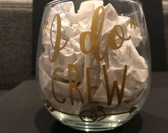 I Do Crew Wine Glass