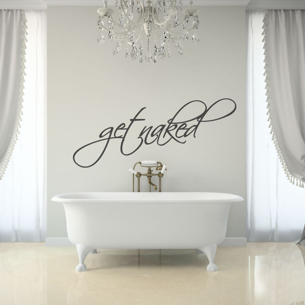 Get Naked Decal Bathroom Wall Decor Get Naked Bathtub