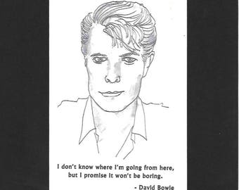 "David Bowie - ""I don't know where I'm going from here, but I promise it won't be boring."""