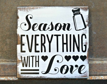 Season EVERYTHING WITH Love | Wood Sign | Kitchen Sign | Farmhouse Sign | Rustic Decor | Home Decor | Farmhouse Style | Kitchen Decor