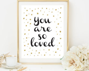 You Are Loved gold Wall Print, You Are So Loved Wall Art, Wall Decor, Nursery Art, Downloadable Print