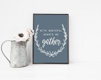 Fall Printable / With Grateful Hearts We Gather / Gather Sign / Gather Printable / Thanksgiving Printable / Fall Decor Print / Autumn Print