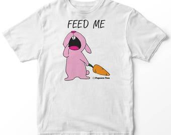 Feed Me Shirt - Bunny Shirt - Rabbit Shirt (Men & Women Sizes)