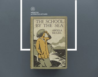 The SCHOOL by THE SEA by Angela Brazil | Rare Illustrated Antique Book | Decorative Hardcover, Blackie 1920s | Schooldays Stories for Girls