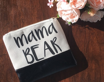 Mama Bear Makeup Bag - gift for her - birthday gift - Easter - best friend gift - funny gift - toiletry bag - travel bag -