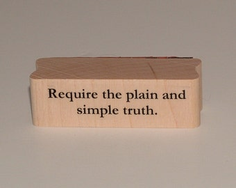 Require the Plain and Simple Truth  Rubber Art Stamp