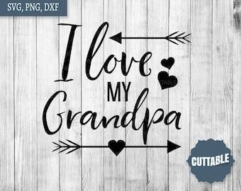 I Love My Grandpa Svg, Grandpa Love Svg For Silhouette, Commercial Use,  Cricut