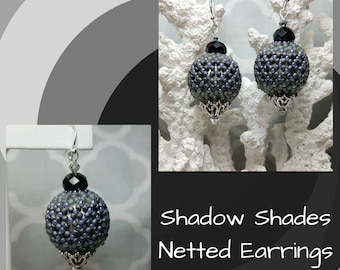 Shadow Shade Earrings, Black Earrings, Gray Earrings, Netted Earrings, Beaded Earrings, Globe shape Earrings, Mother's Day Gift