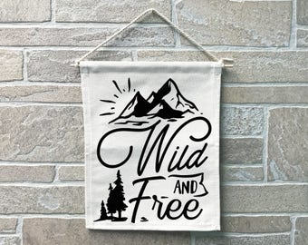 Wild and Free Heavy Cotton Canvas Banner // Made In The USA
