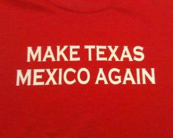 Make Texas Mexico Again Screen Print Hoodie Sizes S-5XL