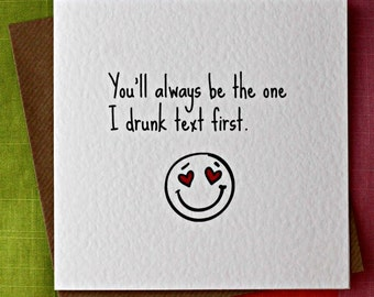 Drunk Text - Funny Love Card, Funny Valentine Card, Funny Anniversary, Funny Birthday, Funny Friendship, Partner, Husband, Wife, Boyfriend.