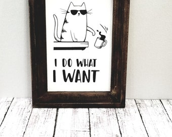I Do What I Want Cool Cat Sign