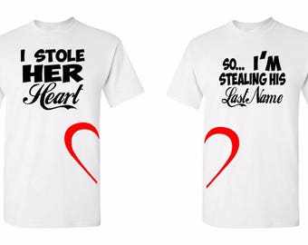 I Stole Her Heart, So I'm stealing His Last Name Adult Men's sizes Tshirts