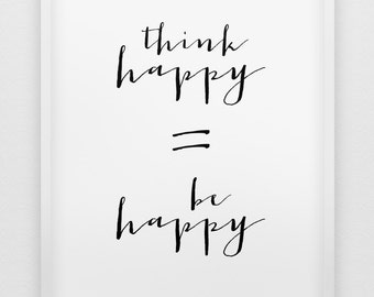 think happy=be happy print // inspirational print // black and white home decor print // minimalistic 'be happy' poster // be happy print