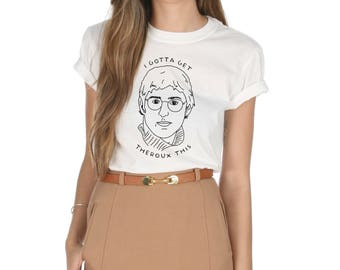 I Gotta Get Theroux This T-shirt Top Shirt Tee Fashion Funny Louis Retro