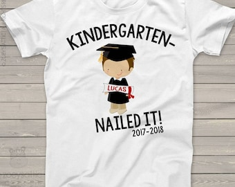 Kindergarten graduation shirt - funny kindergarten nailed it boys personalized graduation Tshirt  mscl-062
