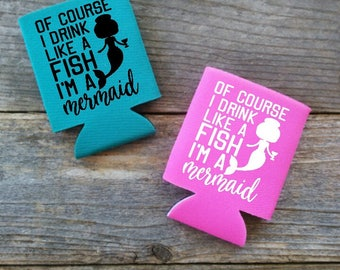 Mermaid Can Cooler | Drink Like A Fish Can Cooler | I'm A Mermaid | Can Cooler | Beverage Cooler | Mermaid Party Favors | Mermaid Gifts