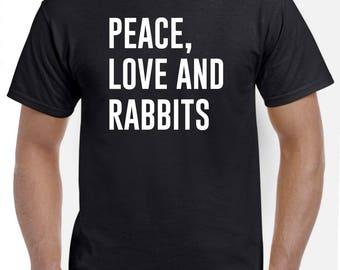 Peace Love and Rabbits Tshirt Rabbit Shirt