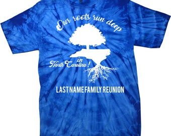 Spider Tye Dye Our Roots Run Deep in (State) Family Reunion -  Adult or Youth t shirt
