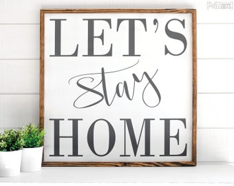Let's Stay Home | FREE SHIPPING | Farmhouse Wood Sign | Shabby Chic Decor | 23x23 | 29x29 | 35x35