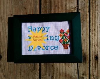 Happy f@cking divorce framed cross stitch