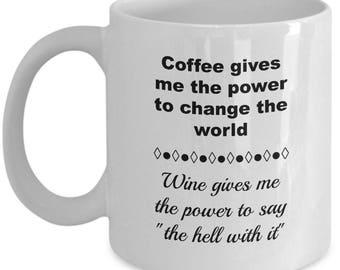 Coffee and Wine Coffee Mug makes a Great Gift!