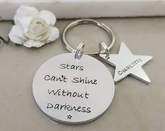 Stars can't shine without darkness Key Chain, hard times quote keyrings, Depression Gift, best friend gift, separation gift idea,