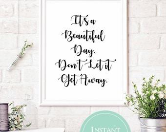 Beautiful Day Lyrics | U2 Lyrics | Song Lyric Printable | It's a Beautiful Day, Don't Let it Get Away