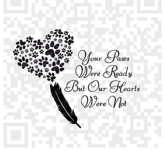 Your paws were ready but our hearts were not PNG, Your wings were ready but our hearts were not PNG, Png, Cricut, Print and Cut File