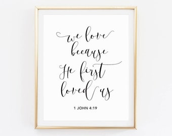 We Love Because He First Loved Us Bible Verse Sign Marriage Quote, Bible  Verse Wall